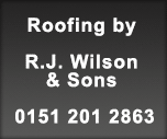 Roofing by R.J. Wilson & Sons 0151 201 2863